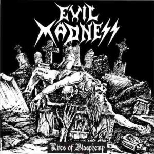 Evil Madness - Rites of Blasphemy cover art