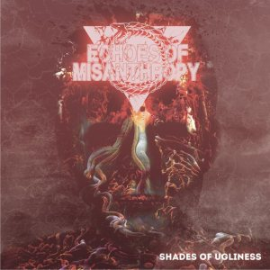 Echoes Of Misanthropy - Shades of Ugliness cover art