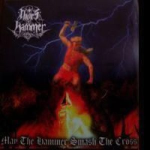 Thor's Hammer - Fidelity Shall Triumph/May the Hammer Smash the Cross cover art
