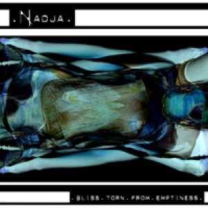Nadja - Bliss Torn From Emptiness cover art