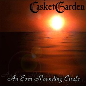 Casketgarden - An Ever Rounding Circle cover art