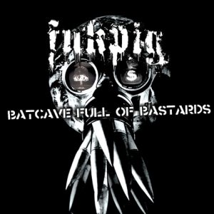 Fukpig - Batcave Full of Bastards cover art