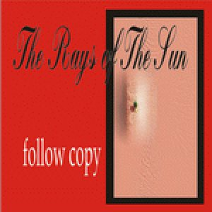 The Rays of the Sun - Follow Copy promo cover art