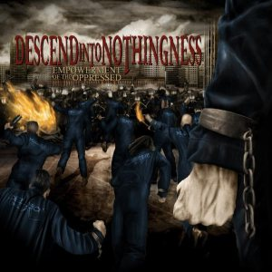 Descend Into Nothingness - Empowerment of the Oppressed cover art