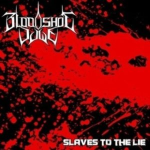 Bloodshot Dawn - Slaves to the Lie cover art