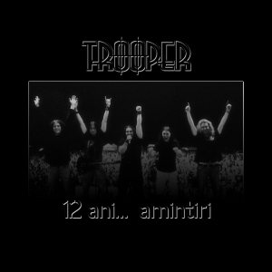 Trooper - 12 Ani - Amintiri cover art
