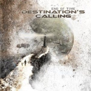 Destination's Calling - End of Time cover art