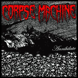 Corpse Machine - Annihilate cover art