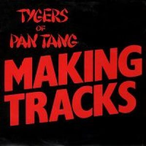 Tygers Of Pan Tang - Making tracks cover art
