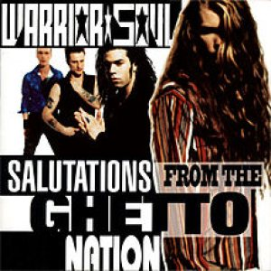Warrior Soul - Salutations From the Ghetto Nation cover art