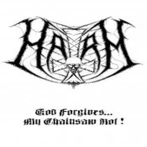 Harm - God Forgives... My Chainsaw Not ! cover art