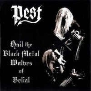 Pest - Hail the Black Metal Wolves of Belial cover art