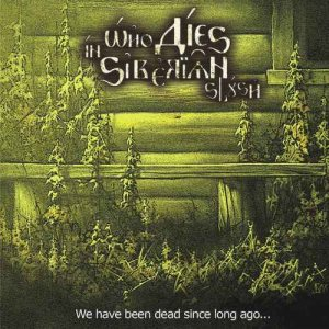Who Dies in Siberian Slush - We Have Been Dead Since Long Ago... cover art