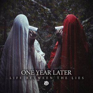 One Year Later - Life Between the Lies cover art