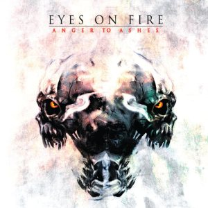 Eyes On Fire - Anger to Ashes cover art