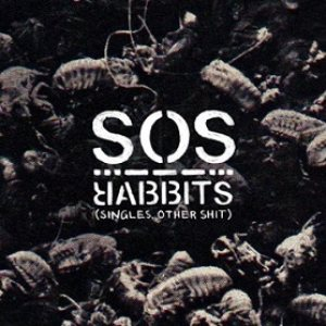 Rabbits - SOS (Singles Other Shit) cover art