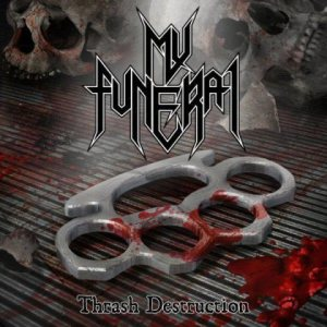 My Funeral - Thrash Destruction cover art