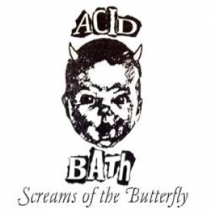Acid Bath - Screams of the Butterfly cover art