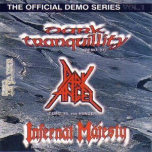 Infernäl Mäjesty / Dark Tranquillity - The Official Demo Series Vol. 1 cover art