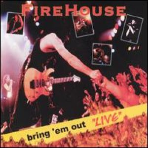 Firehouse - Bring 'Em Out Live cover art