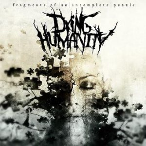 Dying Humanity - Fragments of an Incomplete Puzzle cover art
