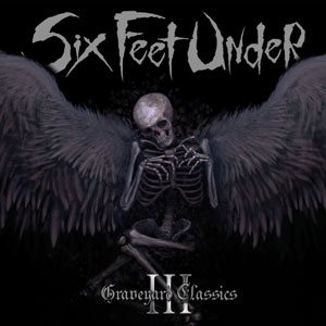 Six Feet Under - Graveyard Classics III cover art
