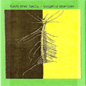 Fuck the Facts - Vagina Dancer cover art