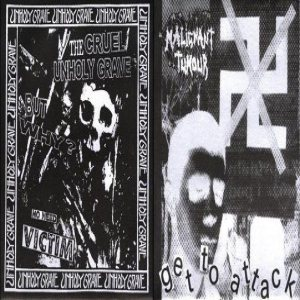 Unholy Grave / Malignant Tumour - But Why? No Need Victim / Get to Attack cover art