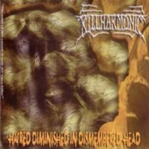 Killharmonic - Hatred Diminished in Dismembered Head cover art