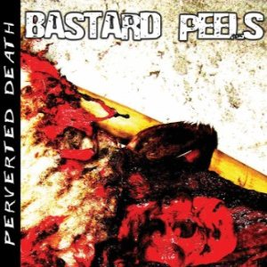 Bastard Peels - Perverted Death cover art