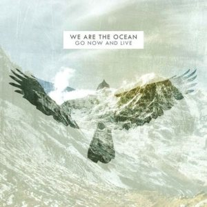 We Are The Ocean - Go Now and Live cover art