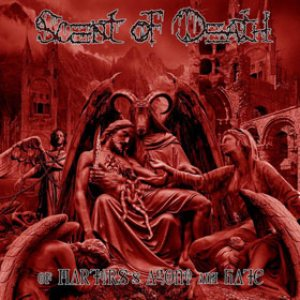 Scent Of Death - Of Martyrs's Agony and Hate cover art