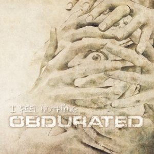 Obdurated - I Feel Nothing cover art