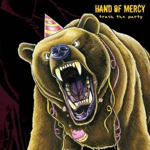 Hand of Mercy - Trash the Party cover art