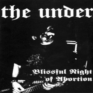 The Under - Blissful Night of Abortion cover art