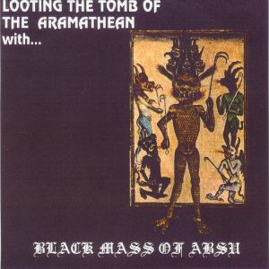 Black Mass of Absu - Looting the Tomb of the Aramathean cover art