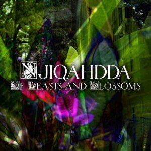 Njiqahdda - Of Beasts and Blossoms cover art