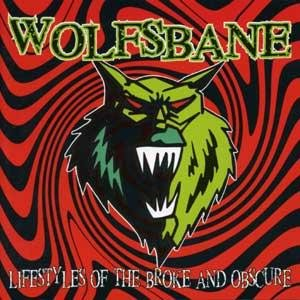 Wolfsbane - Lifestyles of the Broke and Obscure cover art