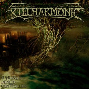 Killharmonic - Supressed Denied Controlled cover art