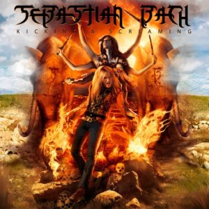Sebastian Bach & Friends - Kicking & Screaming cover art