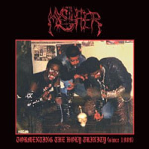 Mystifier - Tormenting the Holy Trinity (since 1989) cover art