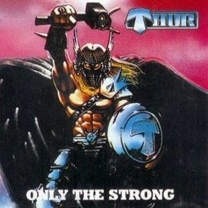 Thor - Only the Strong cover art