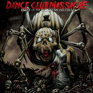 Dance Club Massacre - Feast of the Blood Monsters cover art