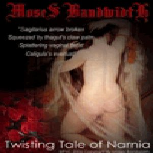 Moses Bandwidth - Twisting Tale of Narnia cover art