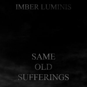 Imber Luminis - Same Old Sufferings cover art