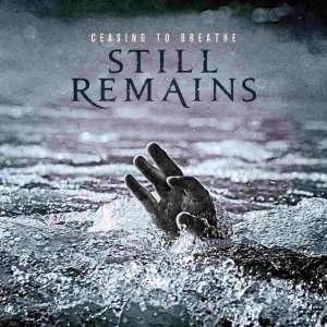 Still Remains - Ceasing to Breathe cover art
