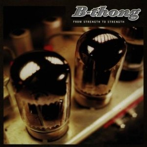 B-Thong - From Strength to Strength cover art