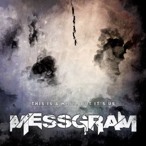 Messgram - This Is a Mess, But It`s Us cover art