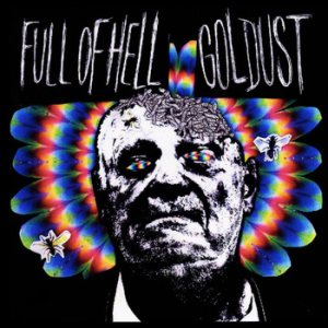 Full of Hell - Full of Hell / Goldust cover art