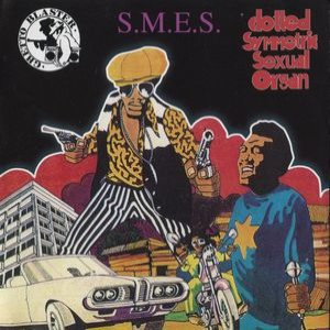 S.M.E.S. - Clotted Symmetric Sexual Organ / S.M.E.S. / Ghetto Blaster cover art